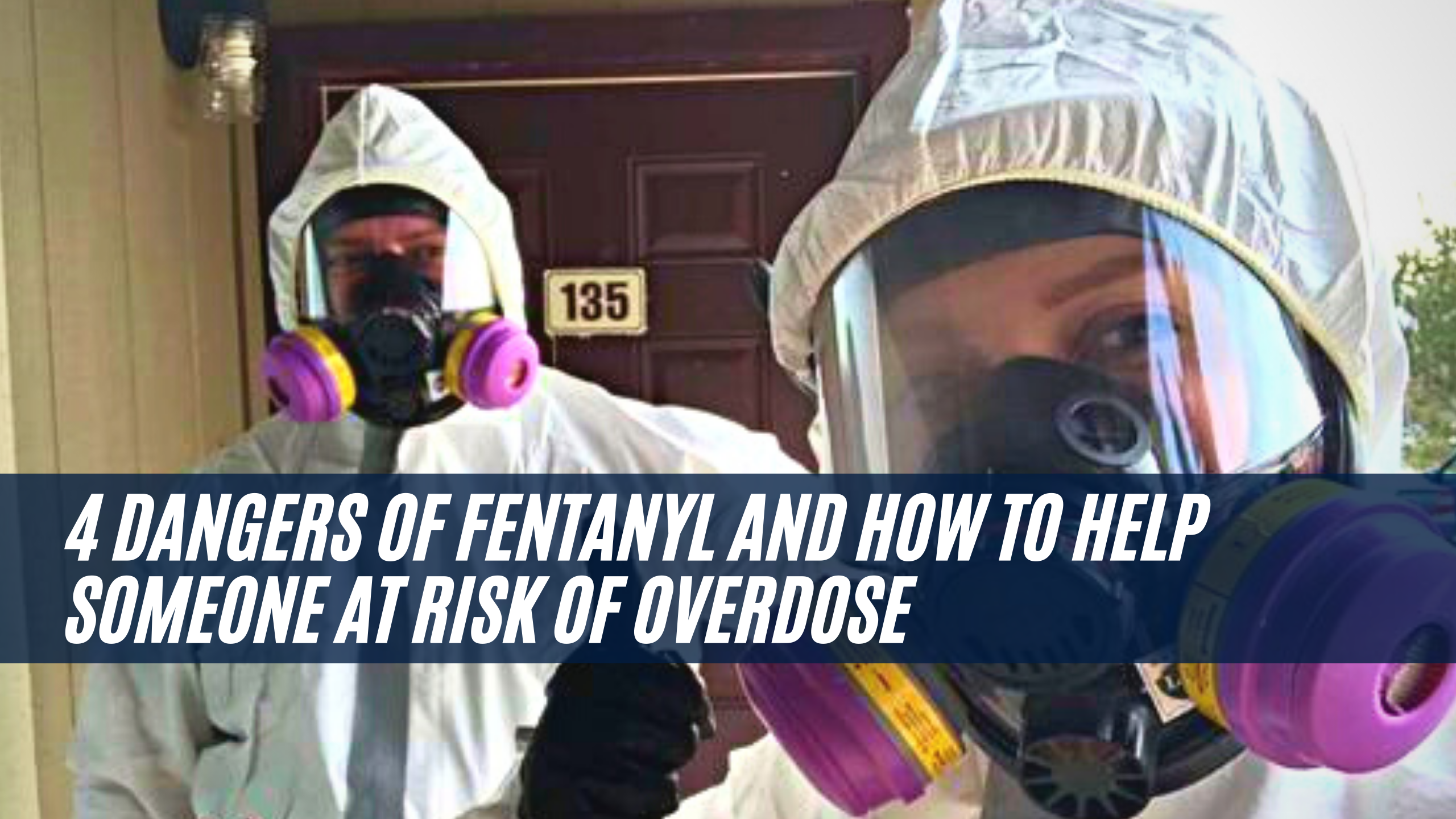 4 Dangers of Fentanyl and how to help someone at risk of overdose