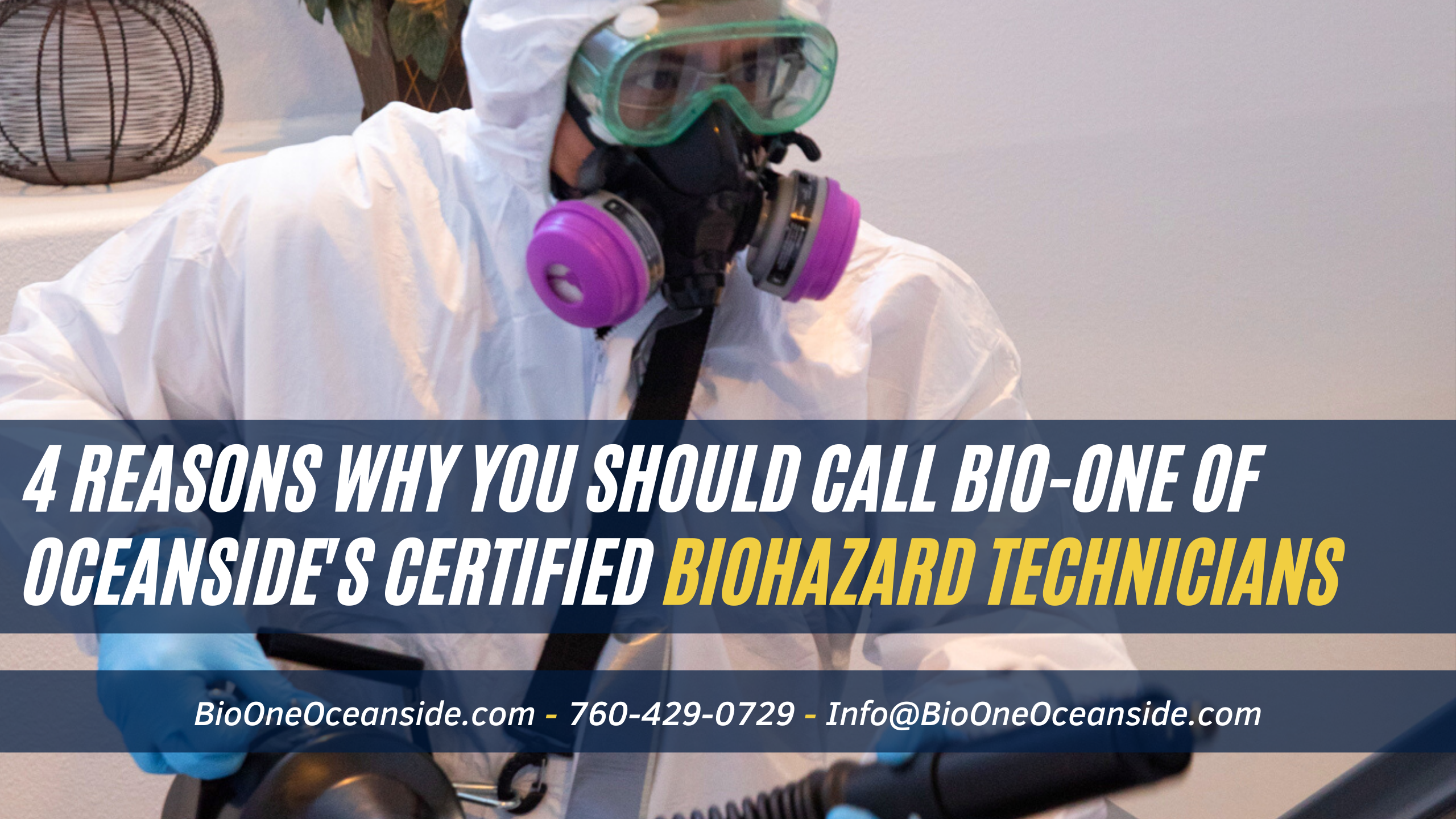 4 reasons why you should call Bio-One of Oceanside's certified Biohazard technicians