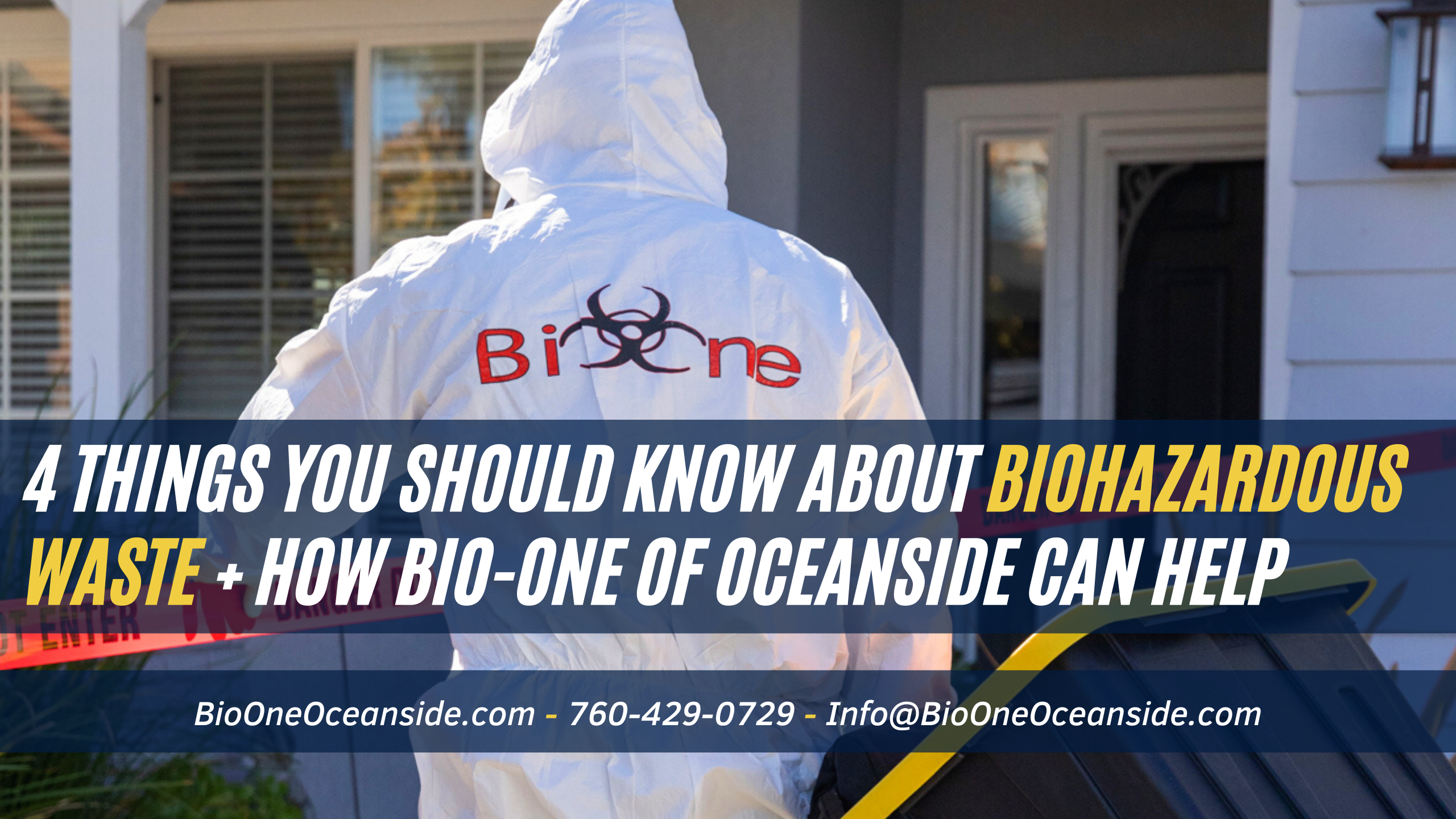 4 things you should know about Biohazardous waste and why you should trust Bio-One of Oceanside to remove them