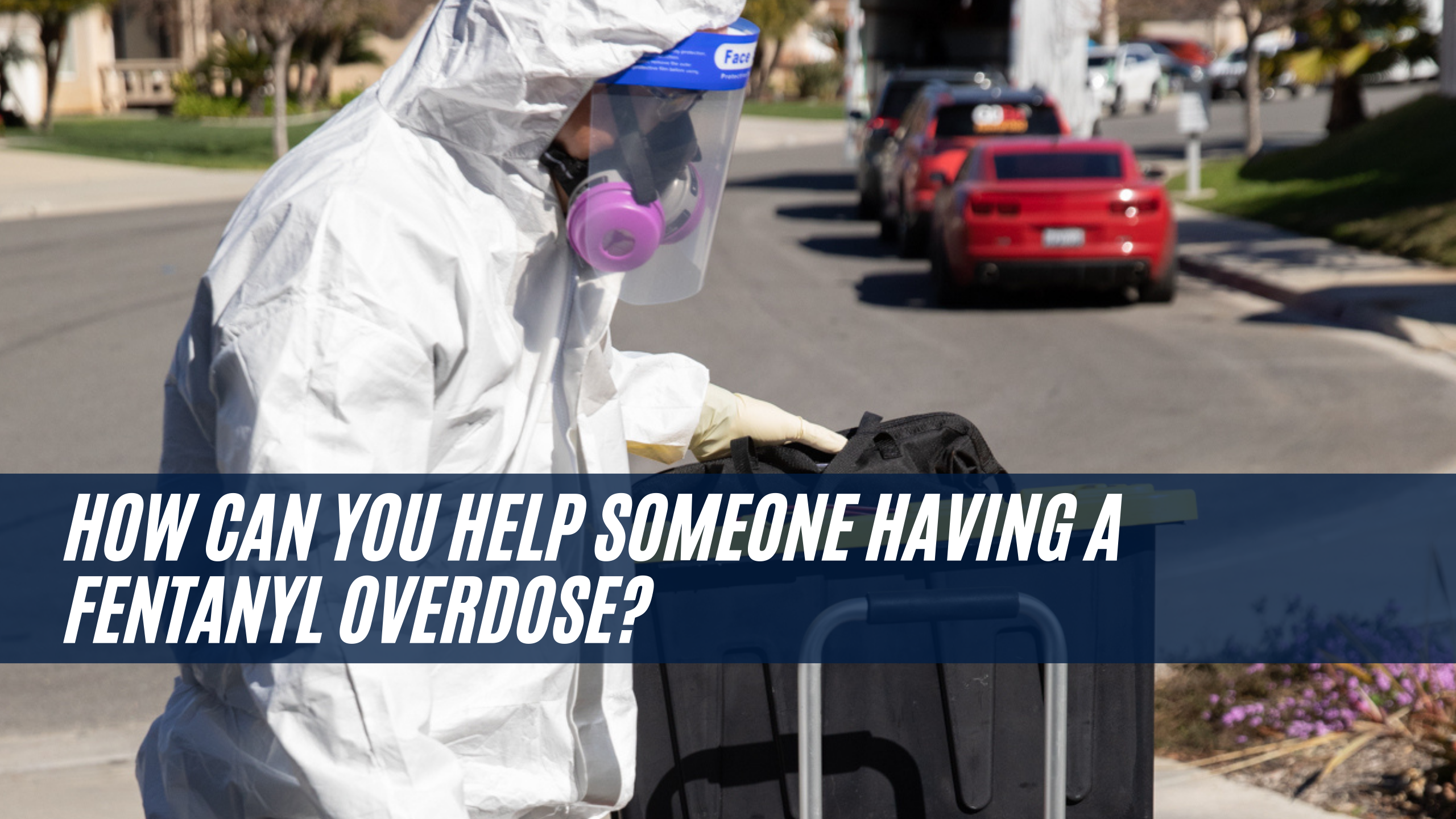 How can you help someone having a Fentanyl overdose?