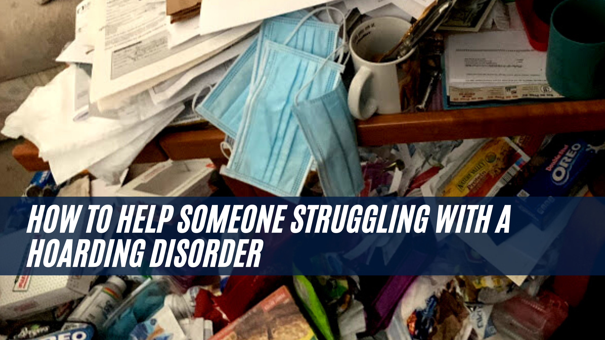 How to Help Someone Struggling with a Hoarding Disorder