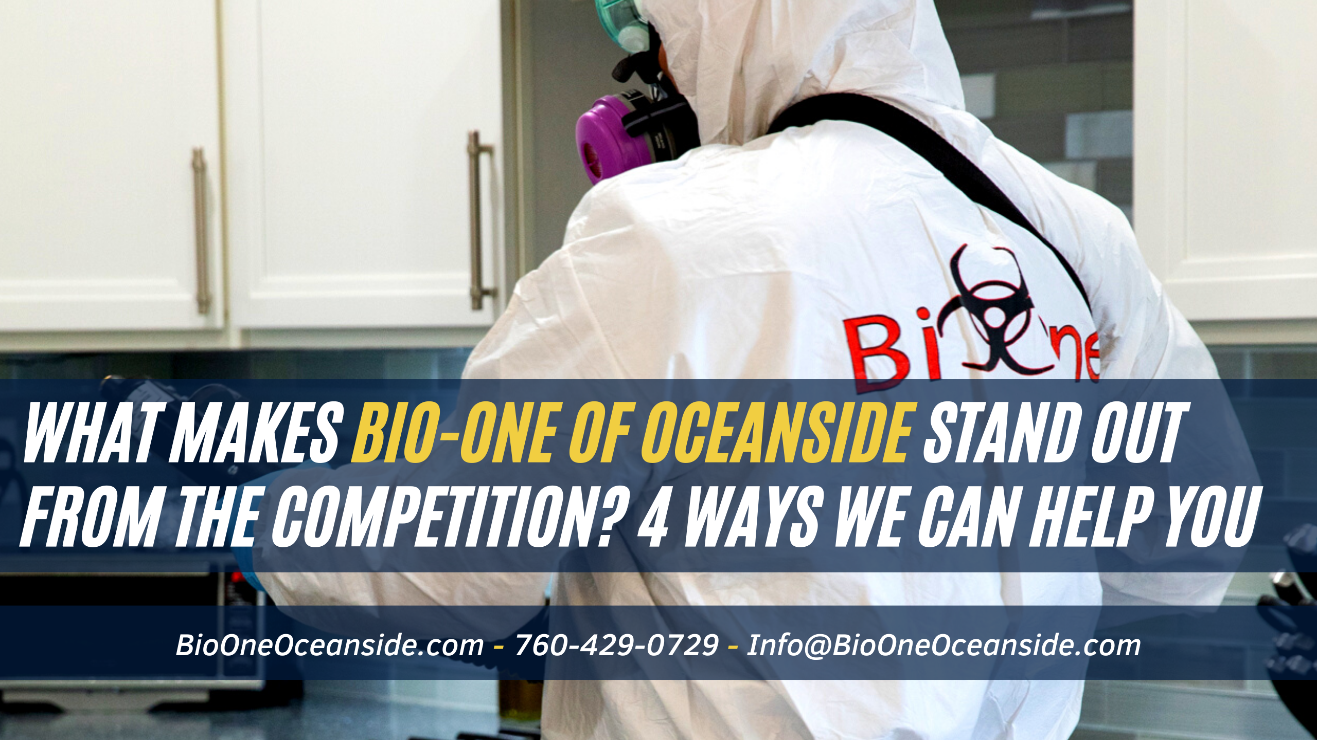 What makes Bio-One of Oceanside stand out from the competition? 4 ways we can help you in your greatest time of need.
